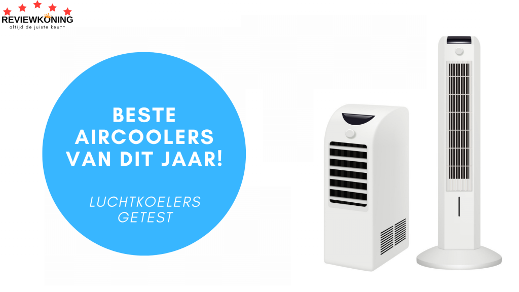 Beste aircooler 2021: Top 5 best getest