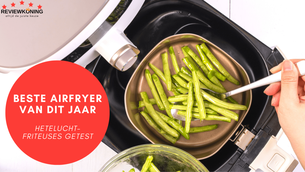 Beste airfryer 2021: Top 5 getest!