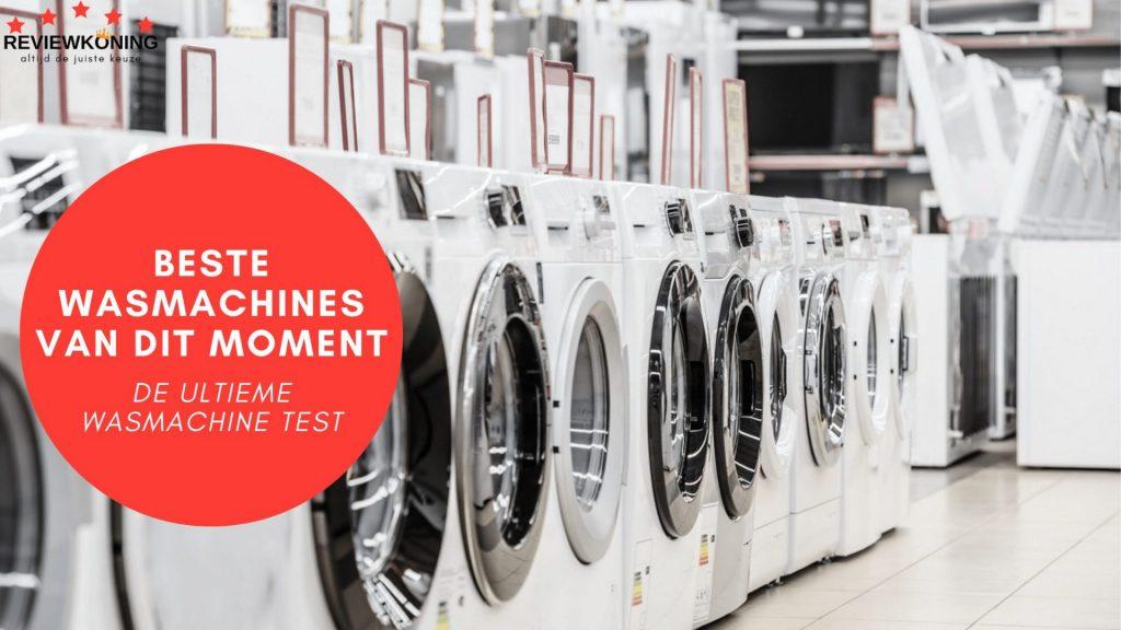 beste wasmachine - de ultieme wasmachine test van reviewkoning