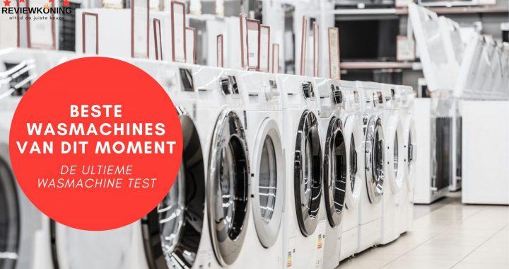 Beste wasmachine 2021; De ultieme wasmachine test!